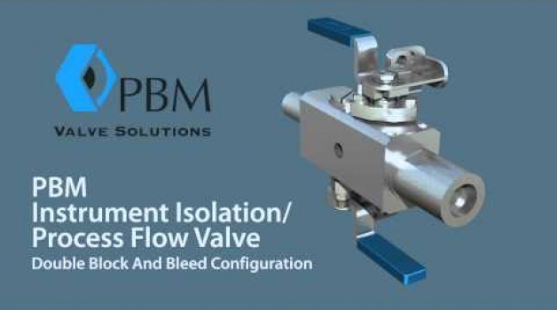 PBM Instrument Isolation/Process Flow Valves